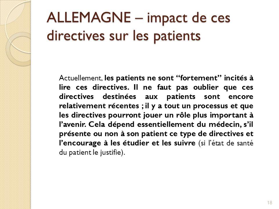 ALLEMAGNE – impact de ces directives sur les patients Actuellement, les patients ne sont fortement incités à lire ces directives. Il ne faut pas oubli