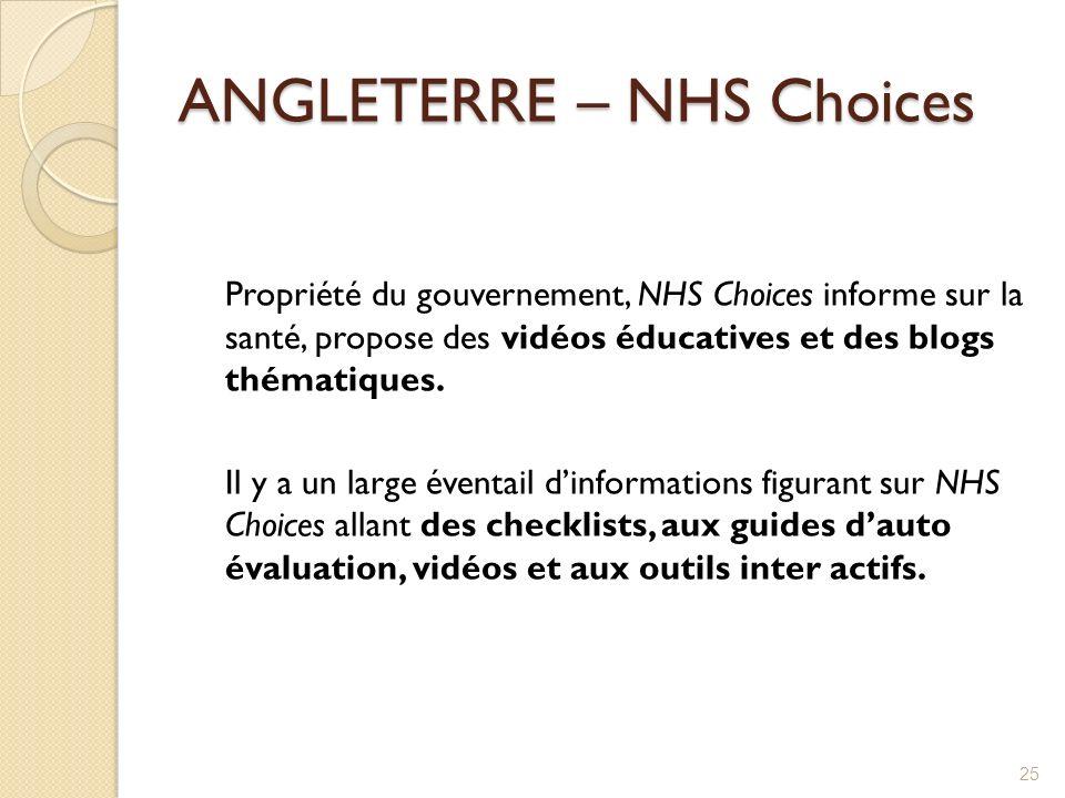 ANGLETERRE – NHS Choices Propriété du gouvernement, NHS Choices informe sur la santé, propose des vidéos éducatives et des blogs thématiques. Il y a u