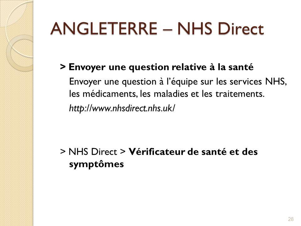 ANGLETERRE – NHS Direct > Envoyer une question relative à la santé Envoyer une question à léquipe sur les services NHS, les médicaments, les maladies
