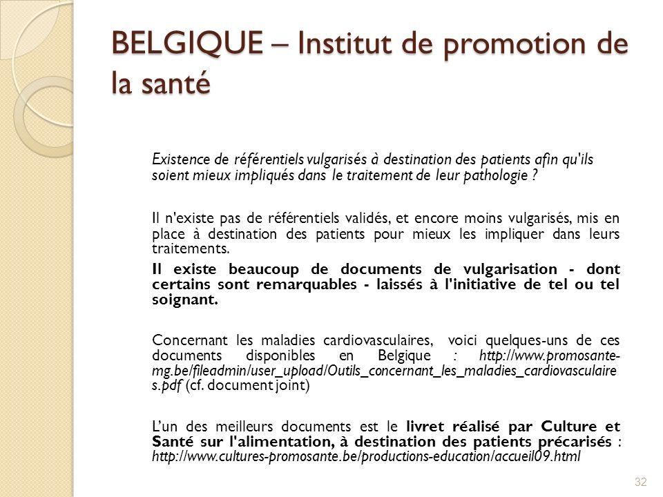 BELGIQUE – Institut de promotion de la santé Existence de référentiels vulgarisés à destination des patients afin qu'ils soient mieux impliqués dans l