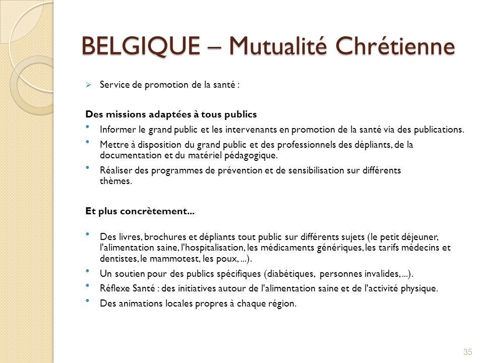 BELGIQUE – Mutualité Chrétienne Service de promotion de la santé : Des missions adaptées à tous publics Informer le grand public et les intervenants e