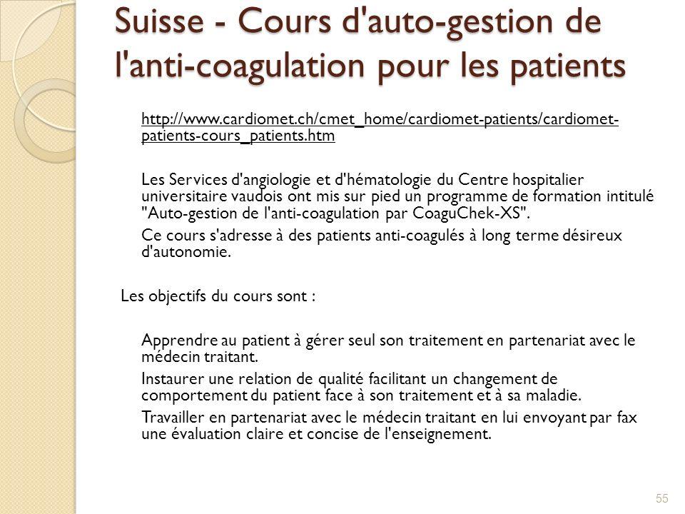 Suisse - Cours d'auto-gestion de l'anti-coagulation pour les patients http://www.cardiomet.ch/cmet_home/cardiomet-patients/cardiomet- patients-cours_p