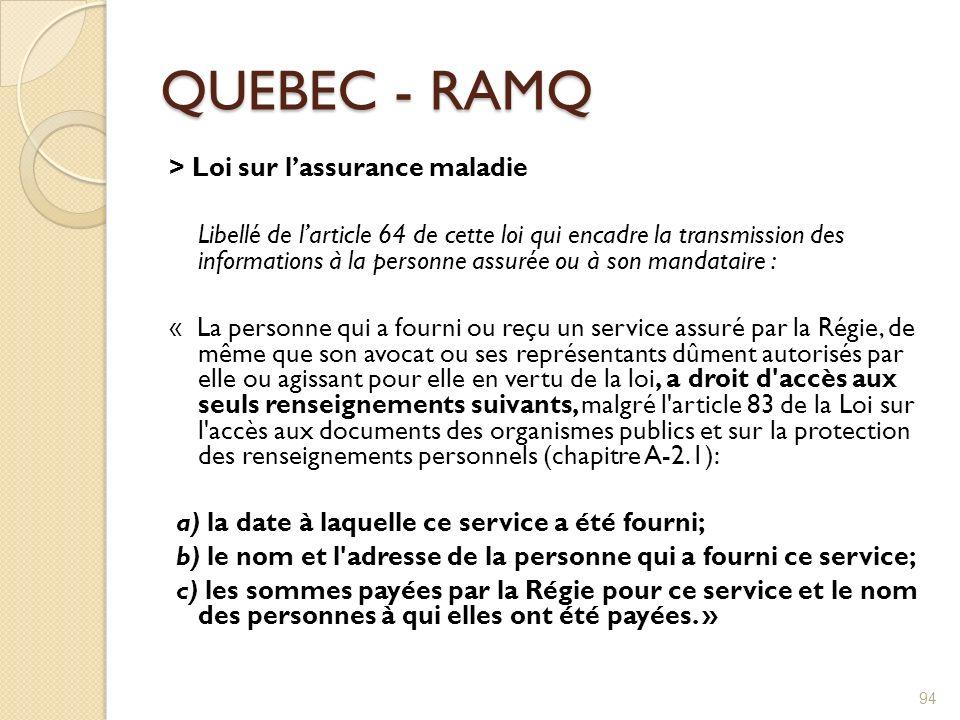 QUEBEC - RAMQ > Loi sur lassurance maladie Libellé de larticle 64 de cette loi qui encadre la transmission des informations à la personne assurée ou à