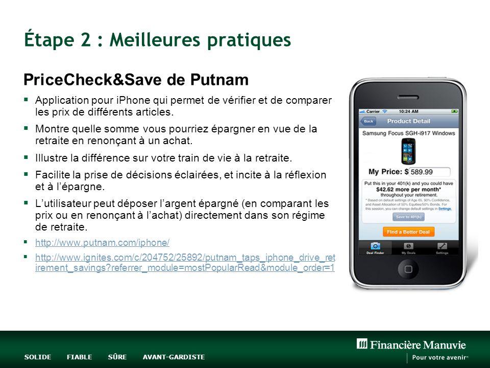 SOLIDE FIABLE SÛRE AVANT-GARDISTE Étape 2 : Meilleures pratiques PriceCheck&Save de Putnam Application pour iPhone qui permet de vérifier et de comparer les prix de différents articles.