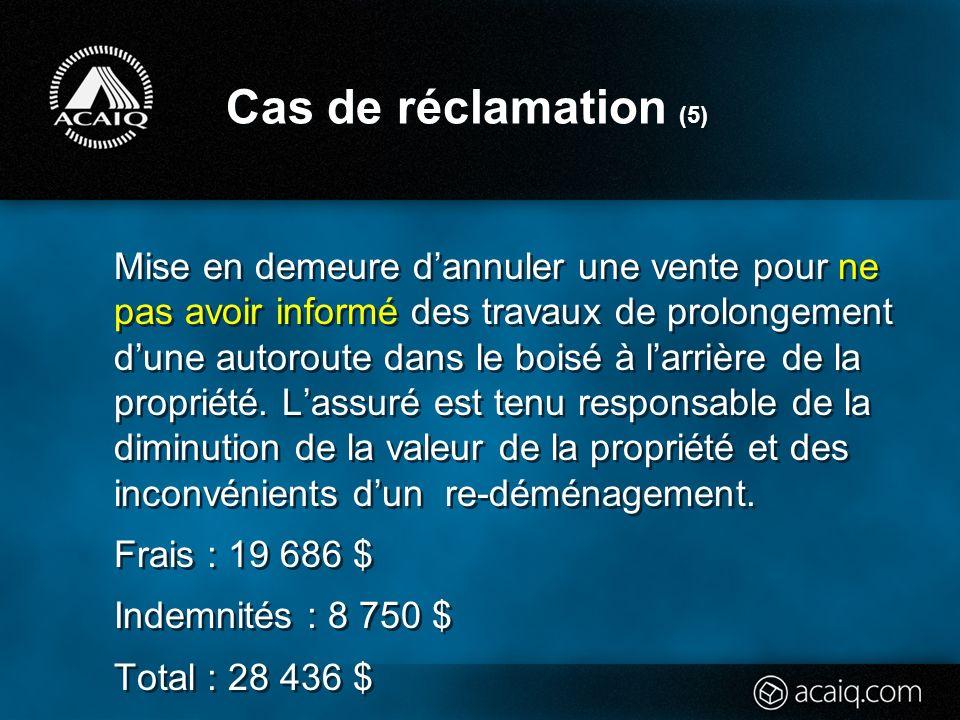 Cas de réclamation (5) Mise en demeure dannuler une vente pour ne pas avoir informé des travaux de prolongement dune autoroute dans le boisé à larrière de la propriété.