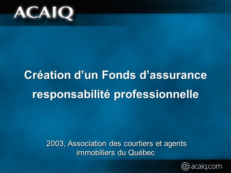 Création dun Fonds dassurance responsabilité professionnelle 2003, Association des courtiers et agents immobiliers du Québec
