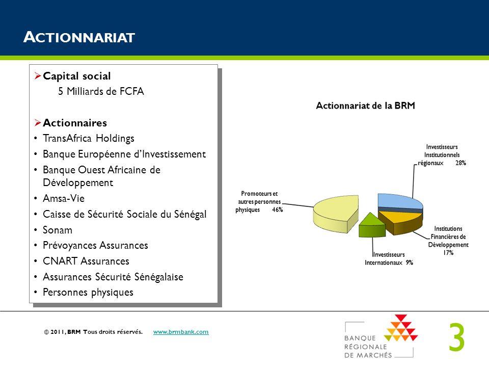 3 © 2011, BRM Tous droits réservés. www.brmbank.comwww.brmbank.com A CTIONNARIAT Capital social 5 Milliards de FCFA Actionnaires TransAfrica Holdings