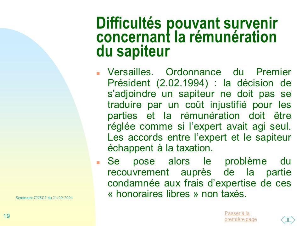 Passer à la première page Séminaire CNECJ du 21/09/2004 19 Difficultés pouvant survenir concernant la rémunération du sapiteur n Versailles.