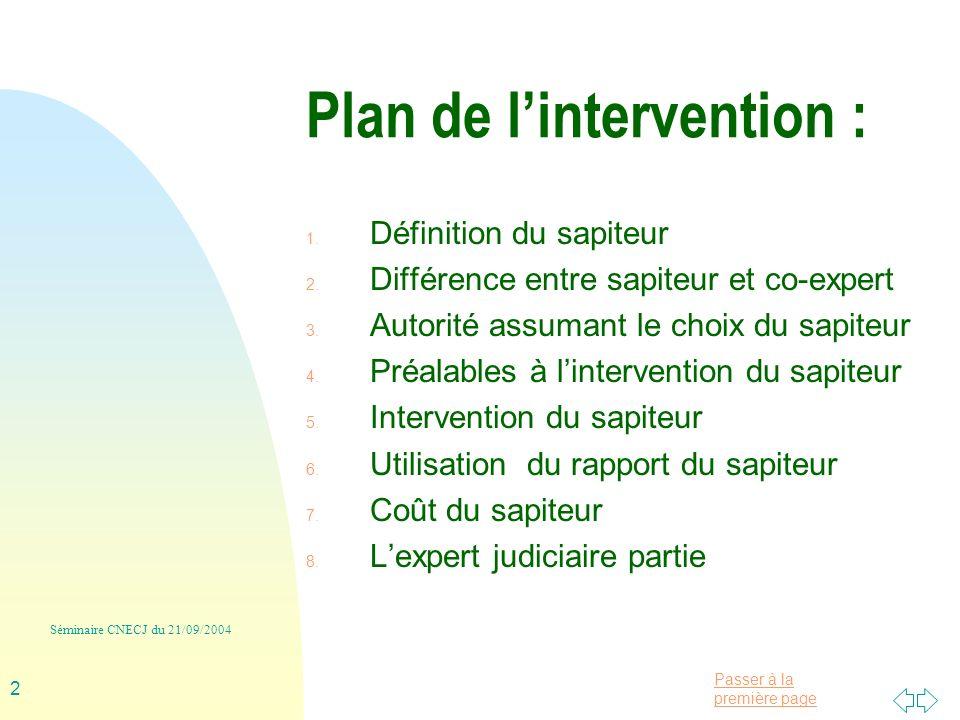 Passer à la première page Séminaire CNECJ du 21/09/2004 2 Plan de lintervention : 1.