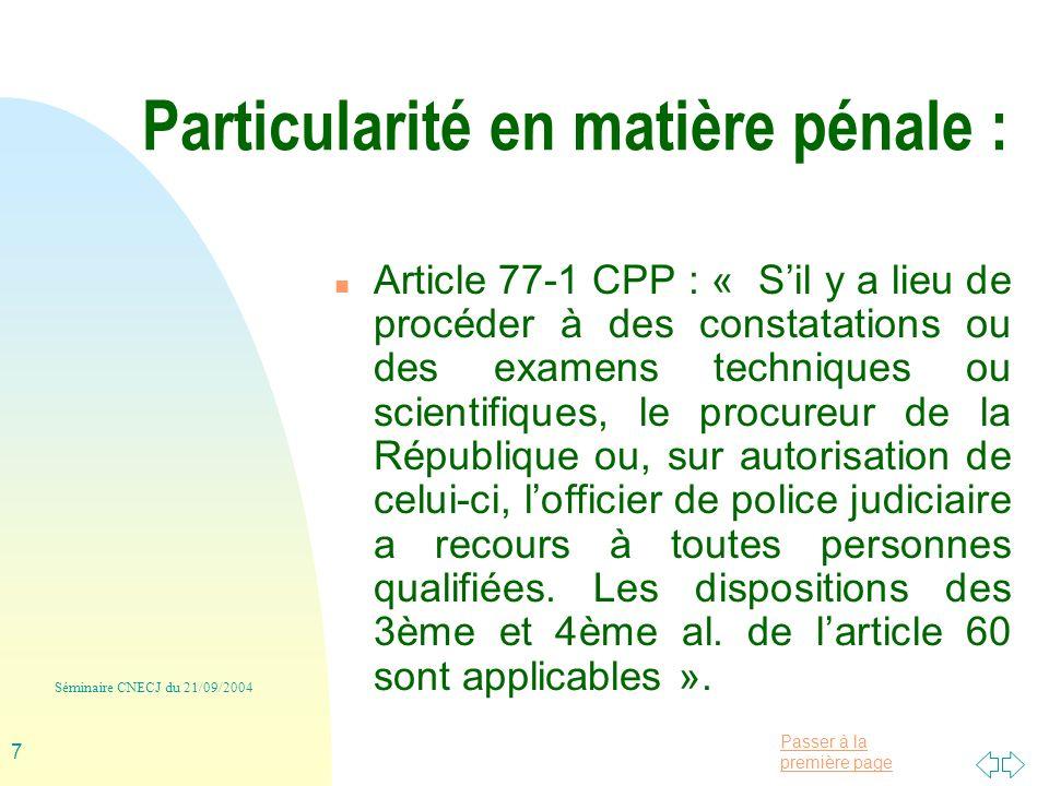 Passer à la première page Séminaire CNECJ du 21/09/2004 8 4 - Les préalables à lintervention dun sapiteur 1.
