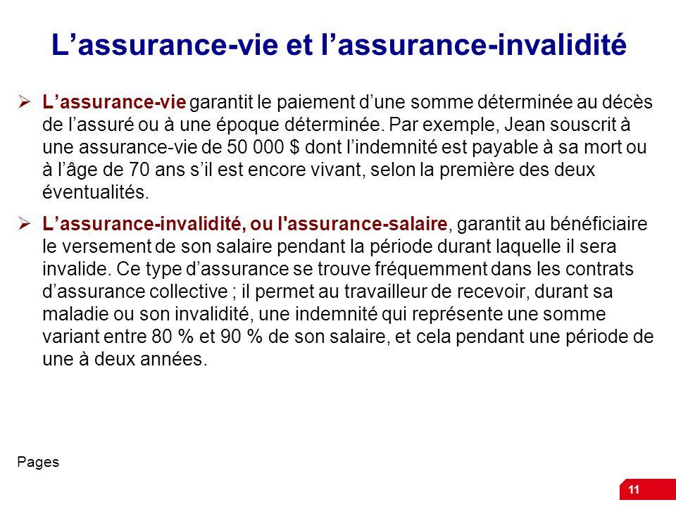 11 Lassurance-vie et lassurance-invalidité Lassurance-vie garantit le paiement dune somme déterminée au décès de lassuré ou à une époque déterminée. P