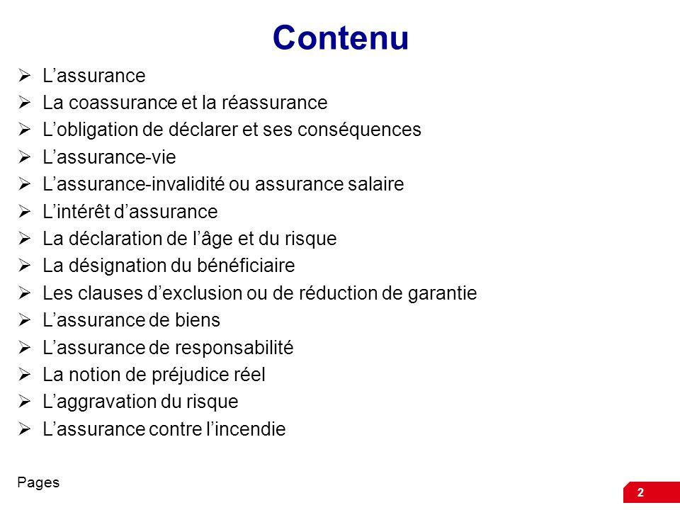 2 Contenu Lassurance La coassurance et la réassurance Lobligation de déclarer et ses conséquences Lassurance-vie Lassurance-invalidité ou assurance sa