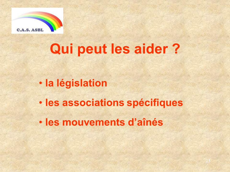 25 Qui peut les aider la législation les associations spécifiques les mouvements daînés