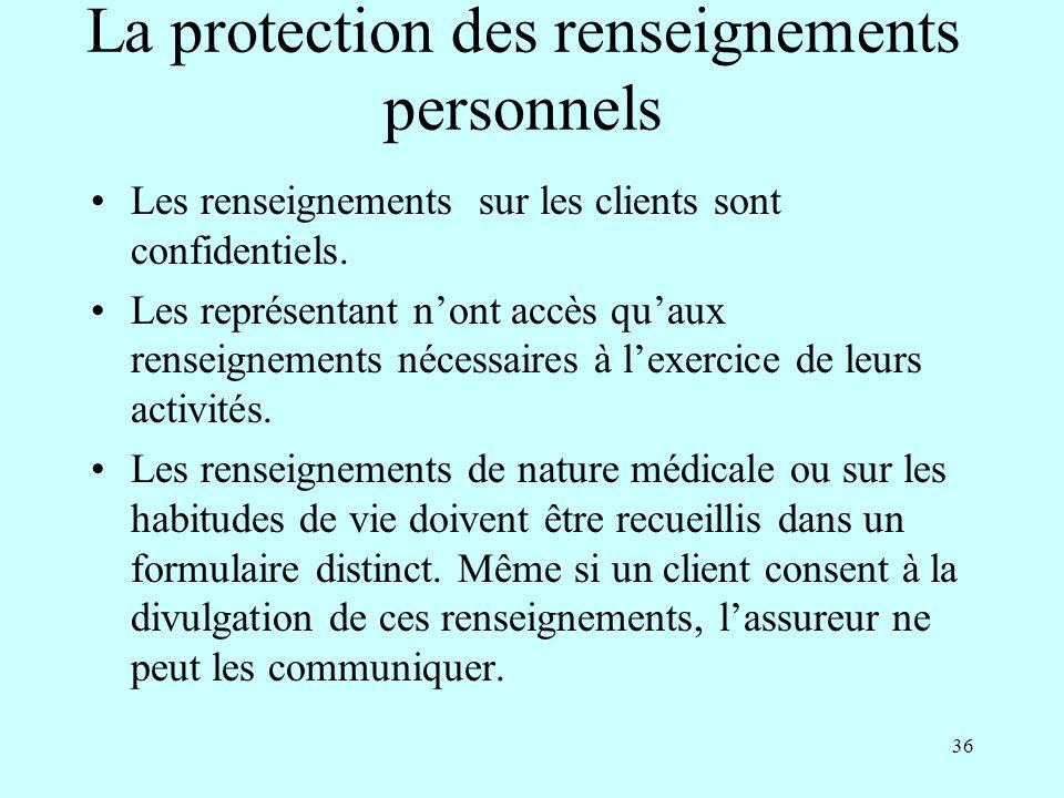 36 La protection des renseignements personnels Les renseignements sur les clients sont confidentiels.