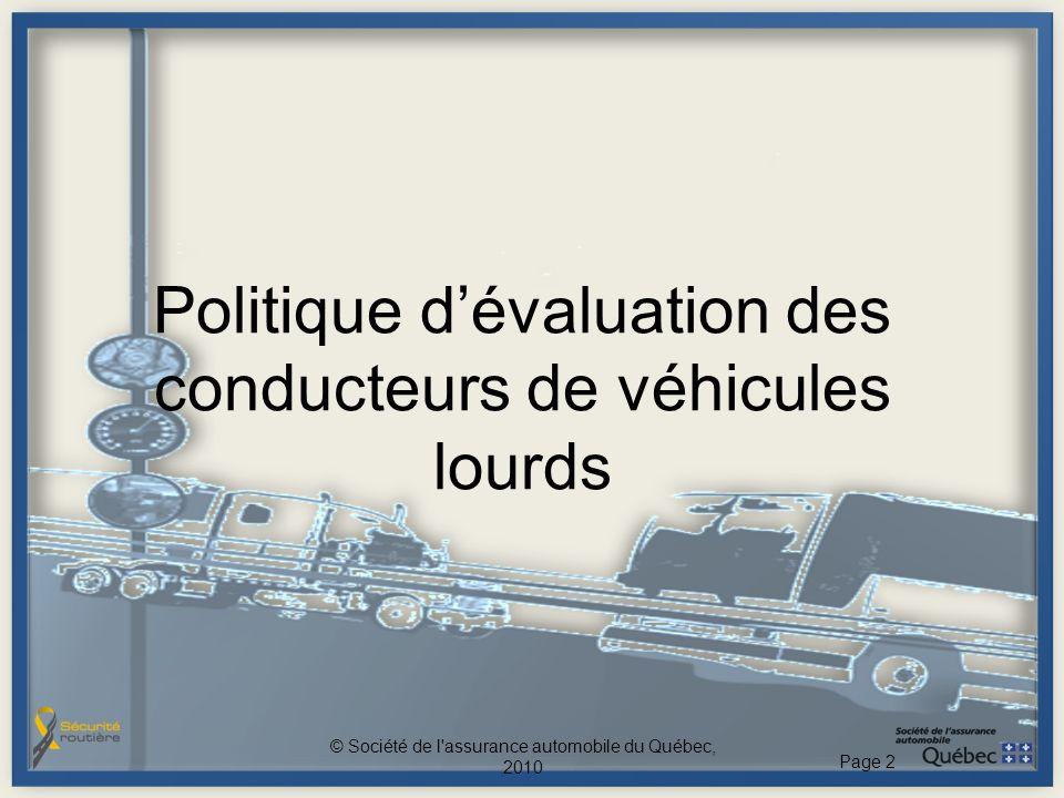 Politique dévaluation des conducteurs de véhicules lourds © Société de l assurance automobile du Québec, 2010 Page 2