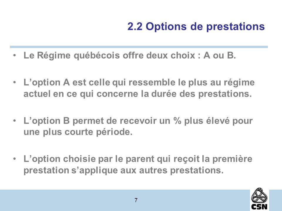 7 2.2 Options de prestations Le Régime québécois offre deux choix : A ou B.