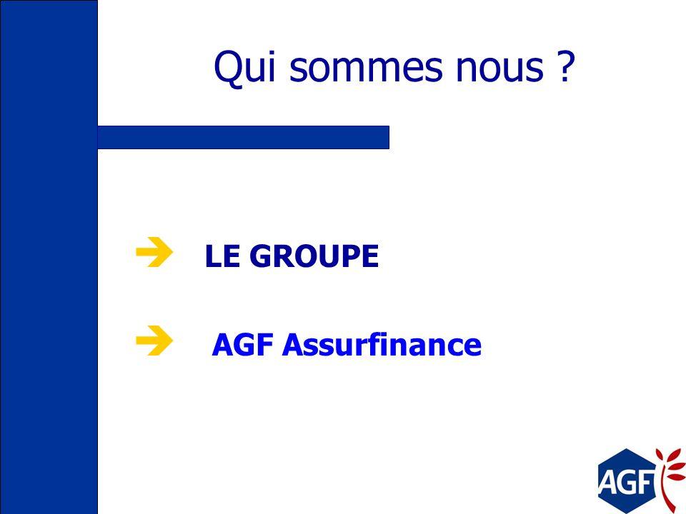 Qui sommes nous ? LE GROUPE AGF Assurfinance