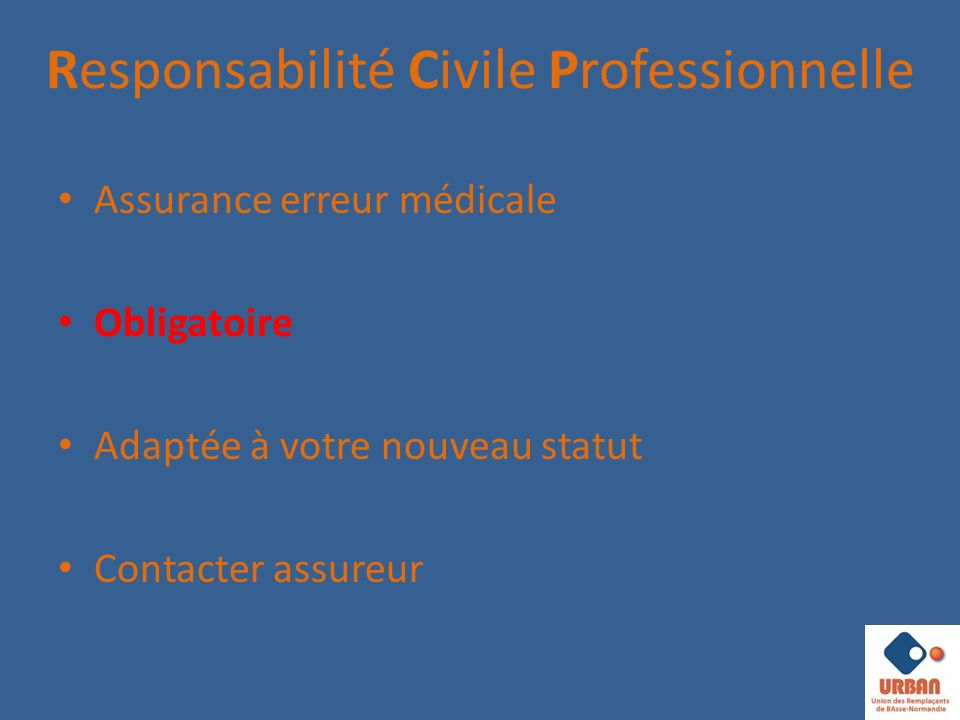 Responsabilité Civile Professionnelle Assurance erreur médicale Obligatoire Adaptée à votre nouveau statut Contacter assureur