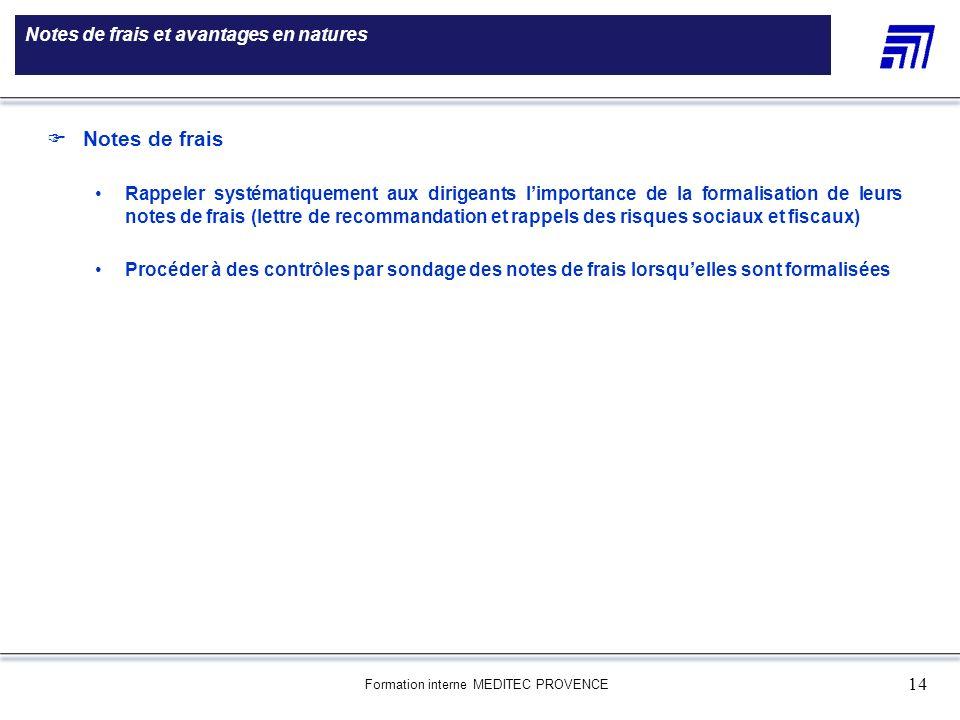 Formation interne MEDITEC PROVENCE 14 Notes de frais et avantages en natures 5 000 références produits Une gamme de 5 000 références produits Le choix