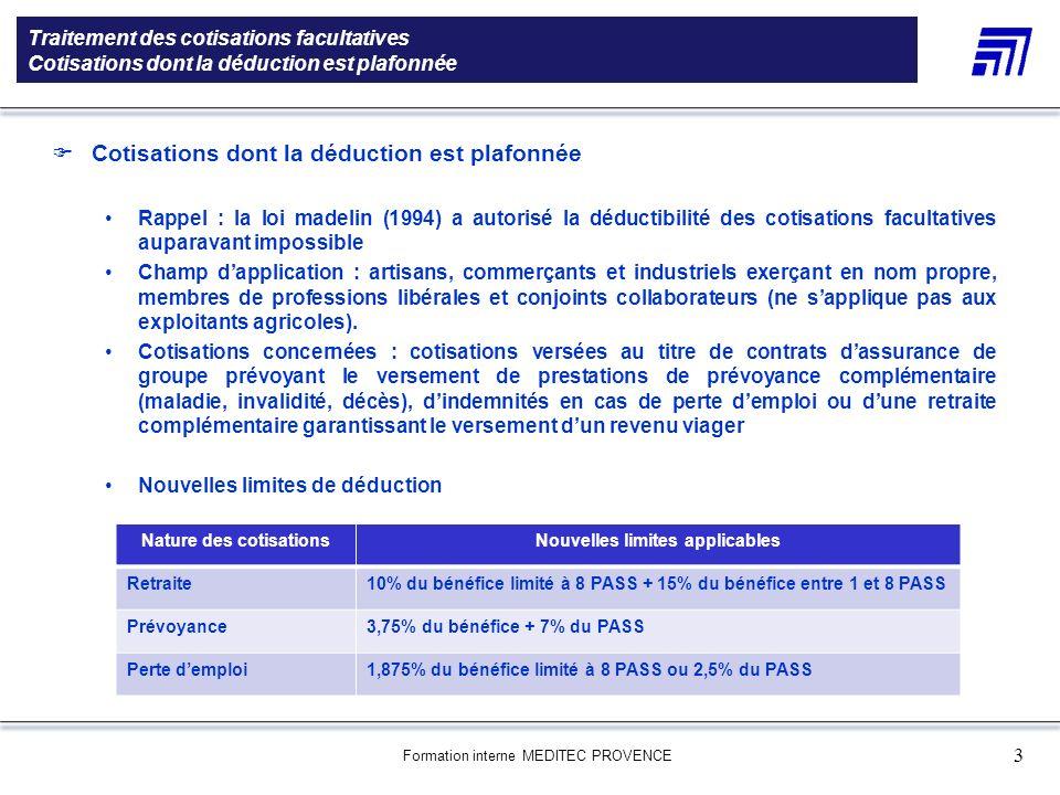 Formation interne MEDITEC PROVENCE 3 Traitement des cotisations facultatives Cotisations dont la déduction est plafonnée 5 000 références produits Une