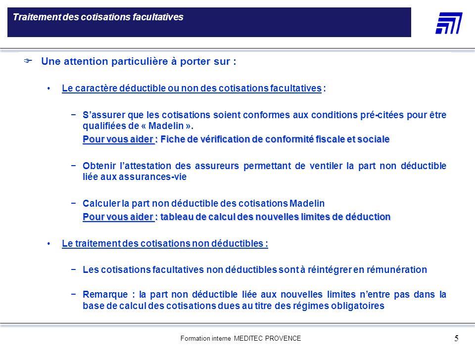 Formation interne MEDITEC PROVENCE 5 Traitement des cotisations facultatives 5 000 références produits Une gamme de 5 000 références produits Le choix