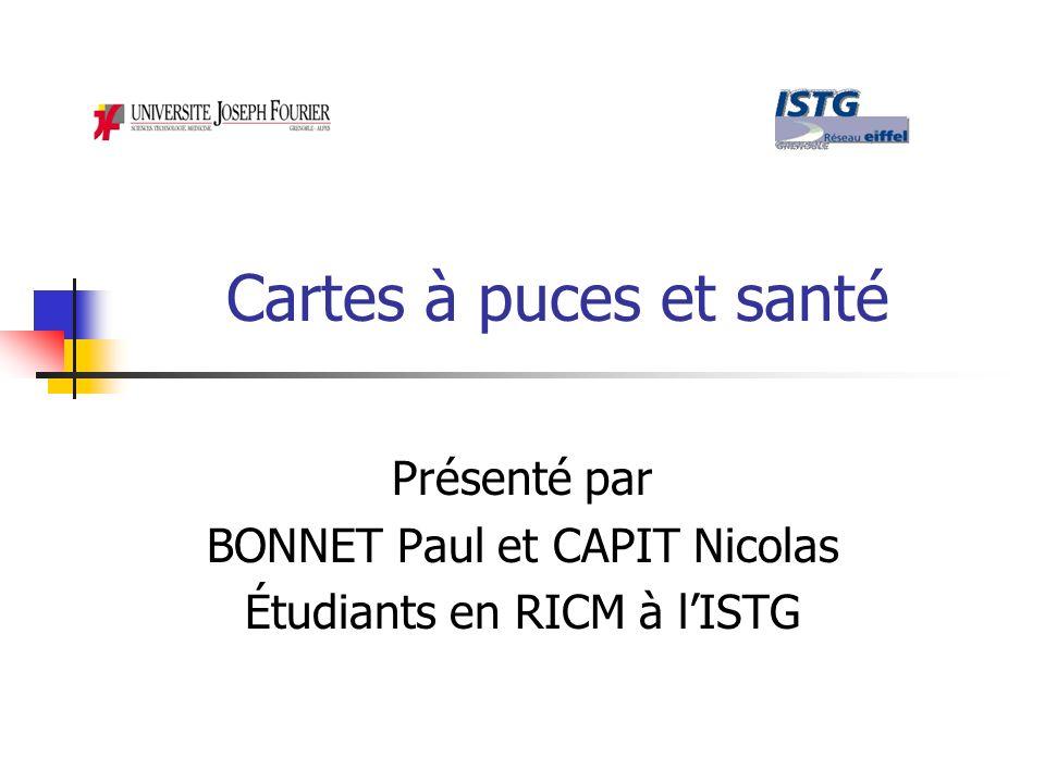 Cartes à puces et santé Présenté par BONNET Paul et CAPIT Nicolas Étudiants en RICM à lISTG