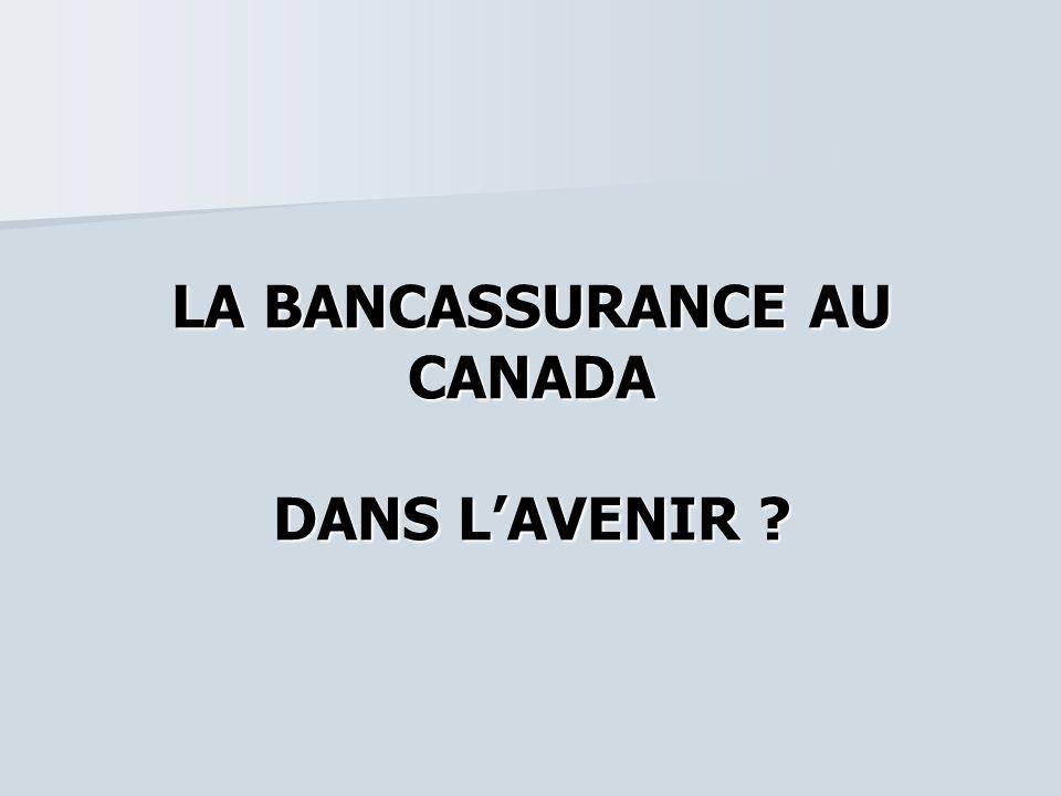 LA BANCASSURANCE AU CANADA DANS LAVENIR ?