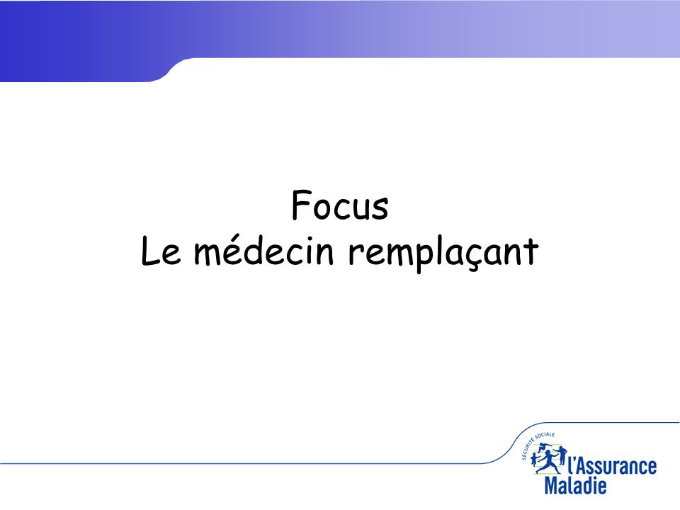 Focus Le médecin remplaçant