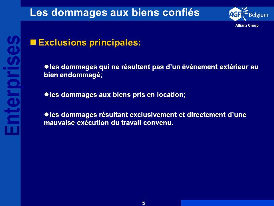 E nterprises 6 Les dommages aux biens confiés Illustrations : A.