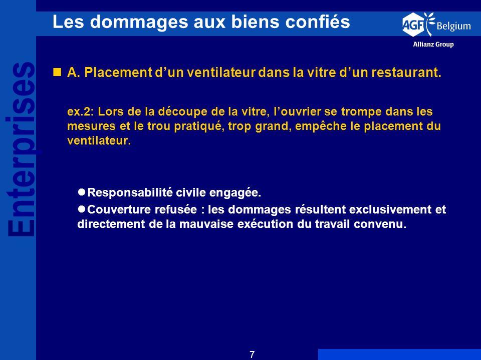 E nterprises 8 Les dommages aux biens confiés Illustrations (suite): B.