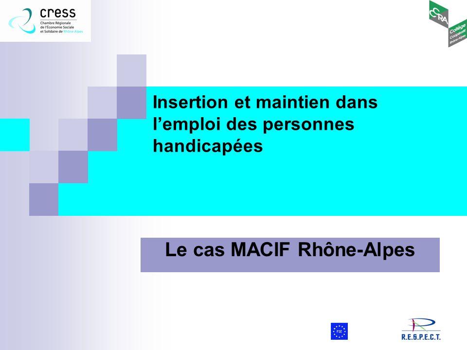 Insertion et maintien dans lemploi des personnes handicapées Le cas MACIF Rhône-Alpes