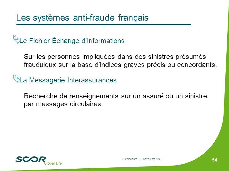 Luxembourg – 24 novembre 2008 54 Les systèmes anti-fraude français Le Fichier Échange dInformations Sur les personnes impliquées dans des sinistres pr