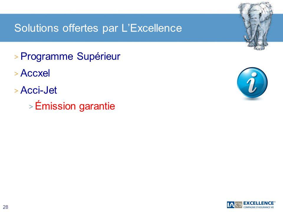 28 Solutions offertes par LExcellence > Programme Supérieur > Accxel > Acci-Jet > Émission garantie