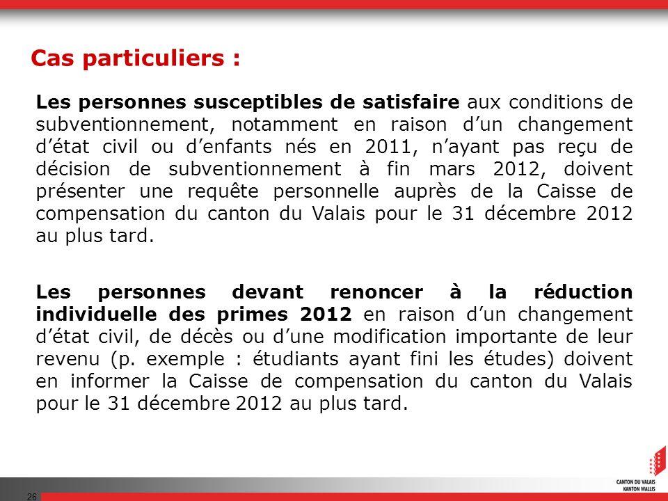 26 Les personnes susceptibles de satisfaire aux conditions de subventionnement, notamment en raison dun changement détat civil ou denfants nés en 2011