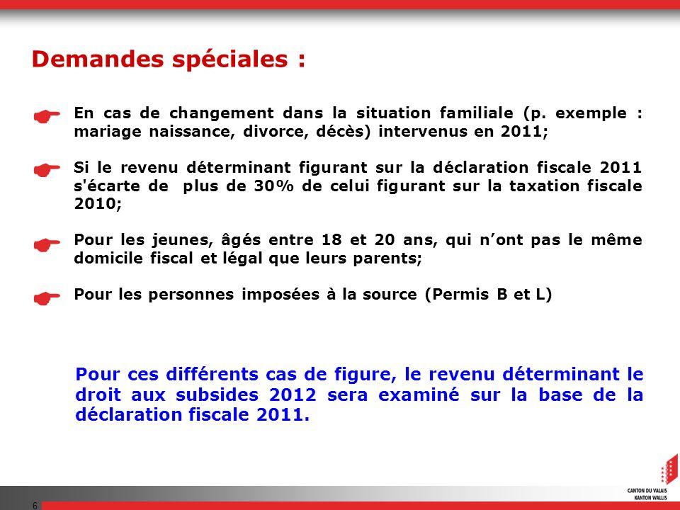 6 Pour ces différents cas de figure, le revenu déterminant le droit aux subsides 2012 sera examiné sur la base de la déclaration fiscale 2011. En cas