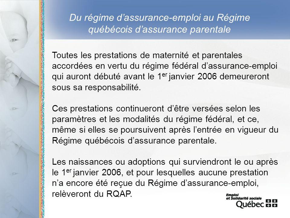 17 Du régime dassurance-emploi au Régime québécois dassurance parentale Toutes les prestations de maternité et parentales accordées en vertu du régime
