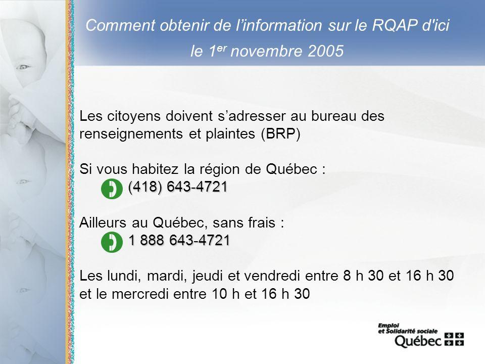 18 Comment obtenir de linformation sur le RQAP d'ici le 1 er novembre 2005 Les citoyens doivent sadresser au bureau des renseignements et plaintes (BR