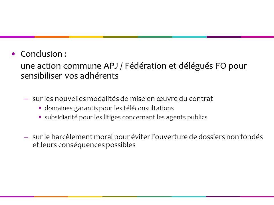 Conclusion : une action commune APJ / Fédération et délégués FO pour sensibiliser vos adhérents – sur les nouvelles modalités de mise en œuvre du cont
