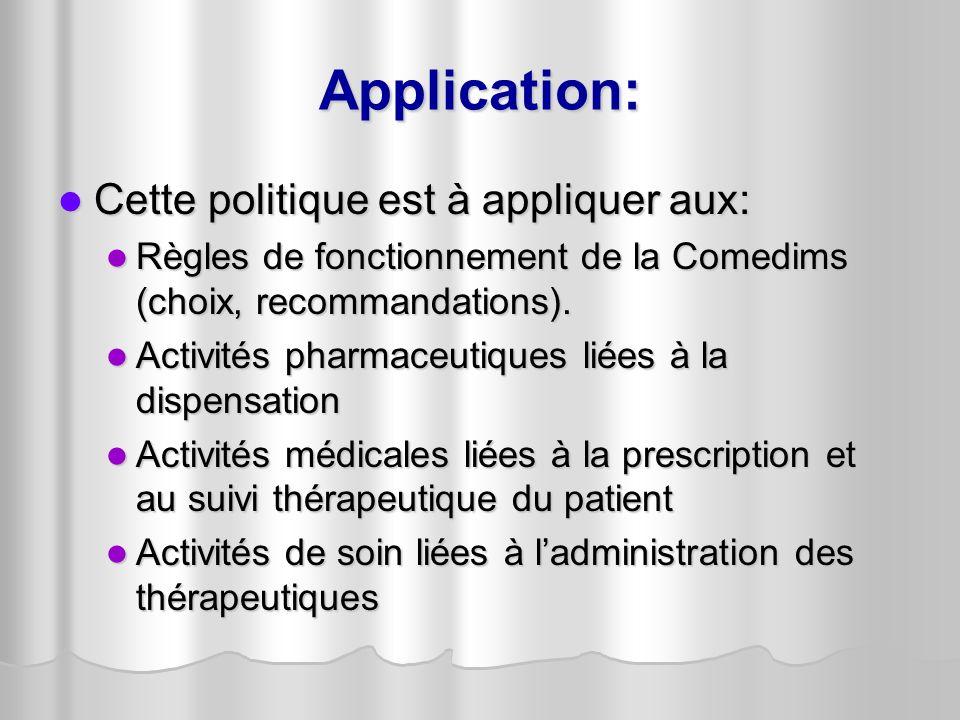 Application: Cette politique est à appliquer aux: Cette politique est à appliquer aux: Règles de fonctionnement de la Comedims (choix, recommandations