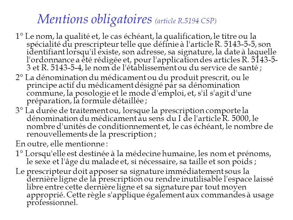 Mentions obligatoires (article R.5194 CSP) 1° Le nom, la qualité et, le cas échéant, la qualification, le titre ou la spécialité du prescripteur telle