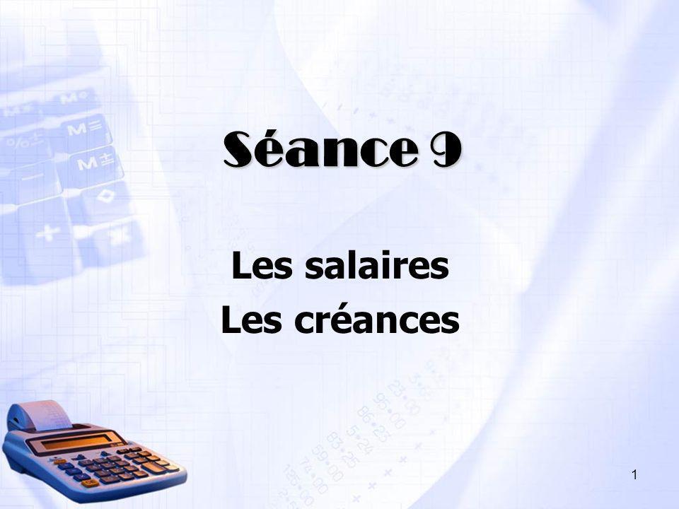 1 Séance 9 Les salaires Les créances
