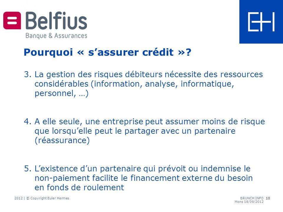 3. La gestion des risques débiteurs nécessite des ressources considérables (information, analyse, informatique, personnel, …) 4. A elle seule, une ent