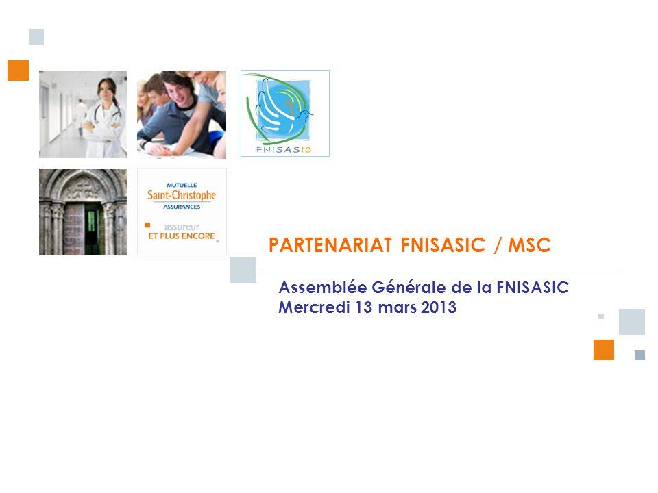 PARTENARIAT FNISASIC / MSC Assemblée Générale de la FNISASIC Mercredi 13 mars 2013