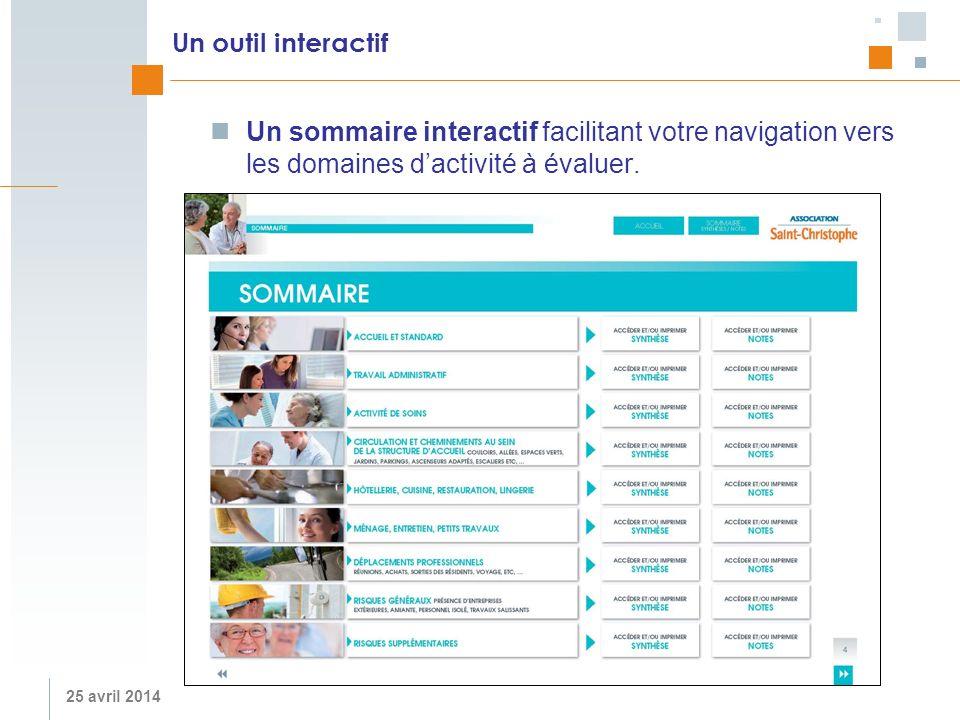 25 avril 2014 Un outil interactif Un sommaire interactif facilitant votre navigation vers les domaines dactivité à évaluer.
