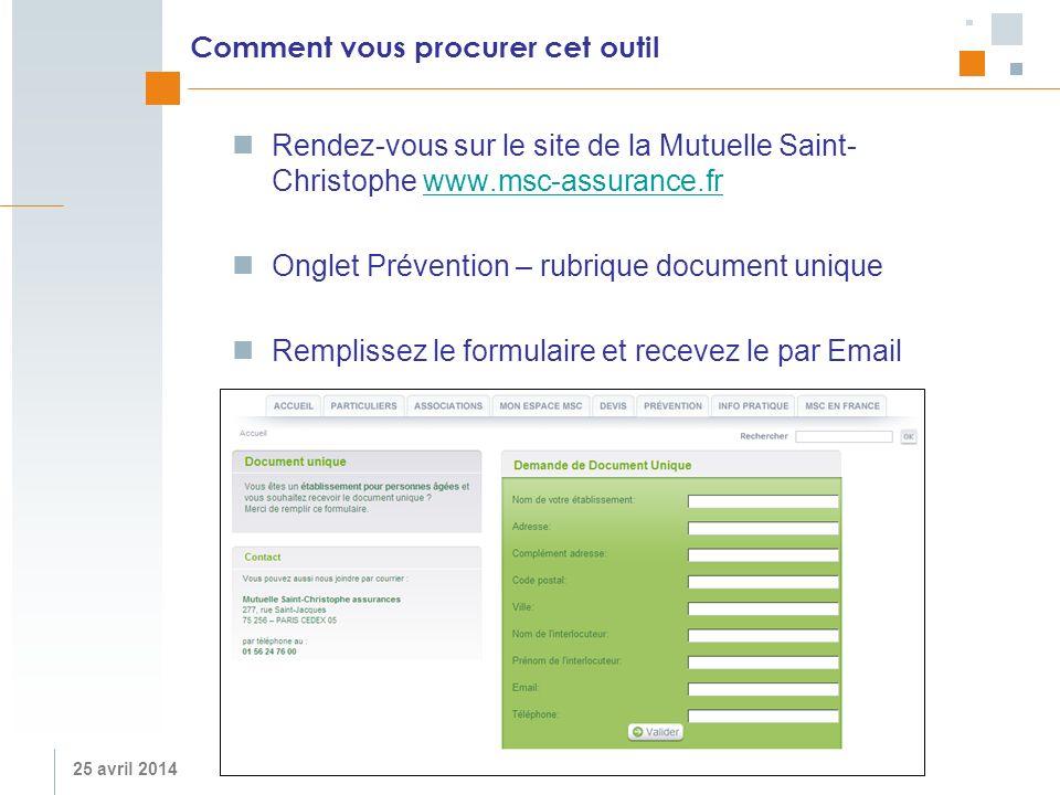 25 avril 2014 Comment vous procurer cet outil Rendez-vous sur le site de la Mutuelle Saint- Christophe www.msc-assurance.frwww.msc-assurance.fr Onglet