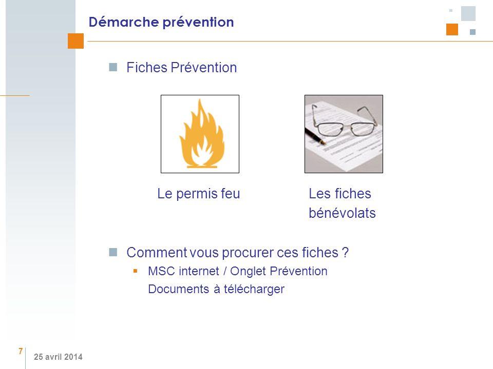 25 avril 2014 Démarche prévention Fiches Prévention Le permis feu Les fiches bénévolats Comment vous procurer ces fiches ? MSC internet / Onglet Préve