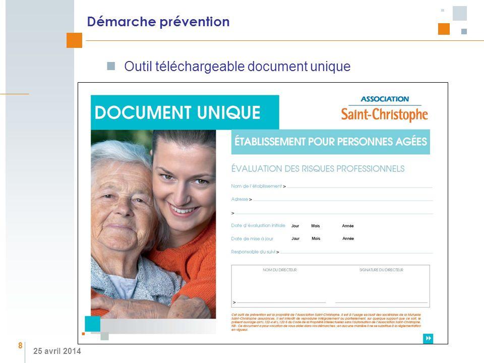 25 avril 2014 Démarche prévention Outil téléchargeable document unique 8