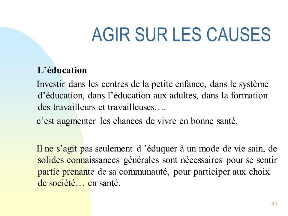41 Léducation Investir dans les centres de la petite enfance, dans le système déducation, dans léducation aux adultes, dans la formation des travailleurs et travailleuses….