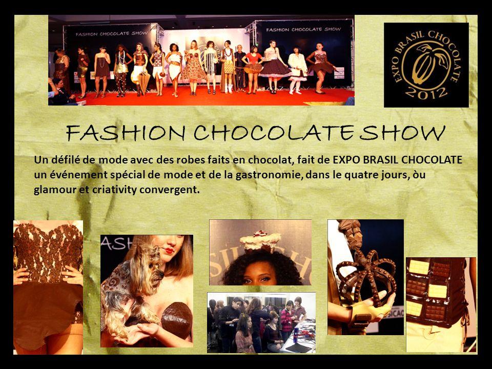 FASHION CHOCOLATE SHOW Un défilé de mode avec des robes faits en chocolat, fait de EXPO BRASIL CHOCOLATE un événement spécial de mode et de la gastronomie, dans le quatre jours, òu glamour et criativity convergent.