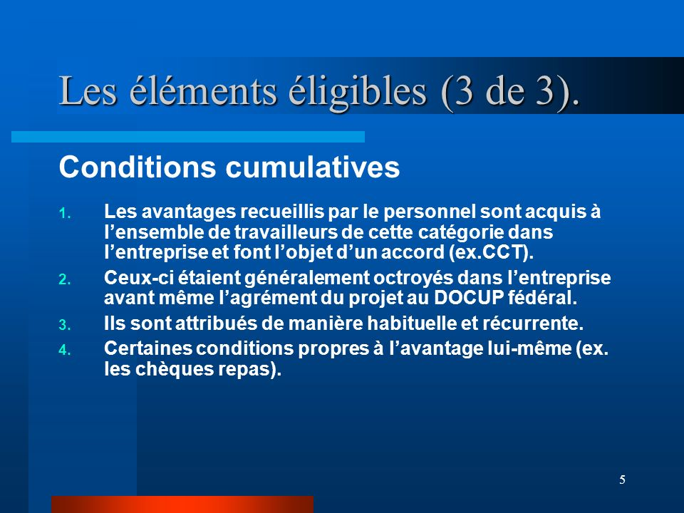 5 Les éléments éligibles (3 de 3).Conditions cumulatives 1.